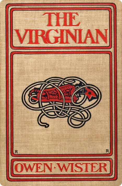 'The Virginian: Horseman of The Plains' / written by Owen Wister (14 July 1860 - Thursday 21 July 1938) / published by Macmillan Publishers Limited in 1902