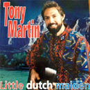 Tony Martin: 'Little Dutch Maiden' (Sweet Lake Records, 1995)