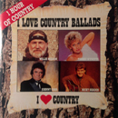 Various Artists: 'I Love Country Ballads' (CBS Records, 1989)