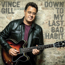 Vince Gill: 'Down To My Last Bad Habit' (MCA Nashville Records, 2016)