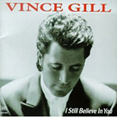 Vince Gill: 'I Still Believe in You' (MCA Records, 1992)