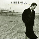 Vince Gill: 'High Lonesome Sound' (MCA Records, 1996)