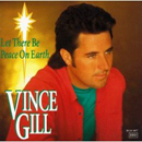 Vince Gill: 'Let There Be Peace on Earth' (MCA Records, 1993)