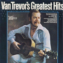 Van Trevor: 'Van Trevor's Greatest Hits' (Country International Records, 2008)