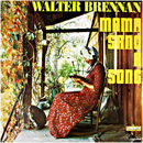 Walter Andrew Brennan: 'Mama Sang a Song' (Liberty Records, 1962)