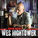 Wes Hightower: 'Good News' (Wes Hightower Independent Release, 2016)