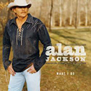 Alan Jackson: 'What I Do' (Arista Nashville Records, 2004)