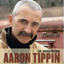 Aaron Tippin: 'In Overdrive' (Country Crossing Records, 2009)