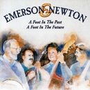 Emerson (Bill) & Newton (Mark): 'A Foot in The Past, A Foot in The Future' (Pinecastle Records, 1997)
