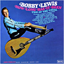 Bobby Lewis: 'How Long Has It Been' (United Artists Records, 1967)