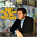 Bob Luman: 'Ain't Got Time To Be Unhappy' (Epic Records, 1968)