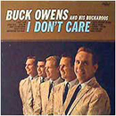 Buck Owens & The Buckaroos: 'I Don't Care' (Capitol Records, 1964)