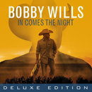 Bobby Wills: 'In Comes The Night' (MDM Recordings, 2017) (Deluxe Edition)