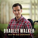 Bradley Walker: 'Call Me Old-Fashioned' (Gaither Music Group / Farmhouse Recordings, 2016)