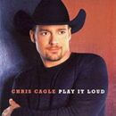 Chris Cagle: 'Chris Cagle' (Virgin Nashville Records, 2000 / Capitol Records, 2003)