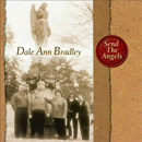 Dale Ann Bradley: 'Send The Angels' (Mountain Home Records, 2004)