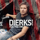 Dierks Bentley: 'Feel That Fire' (Capitol Nashville Records, 2009)