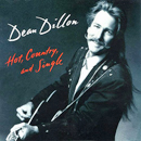 Dean Dillon: 'Hot, Country & Single' (Atlantic Records, 1993)