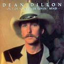 Dean Dillon: 'Out of Your Ever Lovin' Mind' (Atlantic Records, 1991)