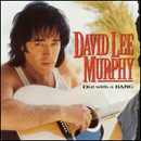 David Lee Murphy: 'Out with a Bang' (MCA Records, 1994)