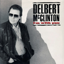 Delbert McClinton: 'I'm With You' (Curb Records, 1990)