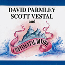 David Parmley, Scott Vestal & Continental Divide: 'David Parmley, Scott Vestal & Continental Divide' (Pinecastle Records, 1995)