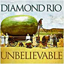 Diamond Rio: 'Unbelievable' (Arista Records, 1998)
