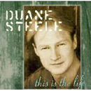 Duane Steele: 'This is The Life' (Mercury Records, 1997)