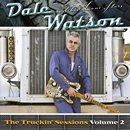Dale Watson: 'The Truckin' Sessions, Volume 2' (Hyena Records / Proper Records, 2009)