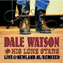 Dale Watson: 'Live at Newland.NL' (Rounder Records Europe / Me & My Americana Records, 2006) (2-disc CD set)