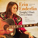 Erin Enderlin: 'Chapter One: I Don't Give A Damn' (Black Crow Productions / Blaster Records, 2019)