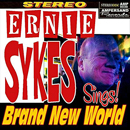 Ernie Sykes: 'Ernie Sykes Sings! Brand New World' (Ampersand Records, 2012)
