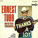 Ernest Tubb: 'Thanks A Lot' (Decca Records, 1964)