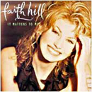 Faith Hill: 'It Matters to Me' (Warner Bros. Records, 1995)