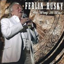 Ferlin Husky: 'The Way It Was' (Heart of Texas Records, 2006)
