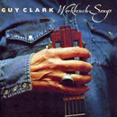 Guy Clark: 'Work Bench Songs' (Sugar Hill Records, 2006)