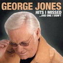 George Jones: 'Hits I Missed...And One I Didn't' (Bandit Records, 2005)