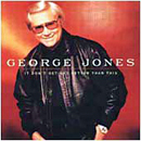 George Jones: 'It Don't Get Any Better Than This' (MCA Records, 1998)