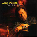 Gene Watson: 'From The Heart' (RMG Records, 2001)