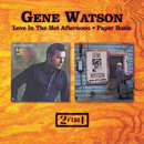 Gene Watson: 'Love in the Hot Afternoon & Paper Rosie' (Hux Records, 2002)