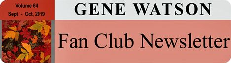 Gene Watson Newsletter: Volume 64 (September - October 2019)