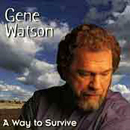 Gene Watson: 'A Way To Survive' (Step One Records, 1997)