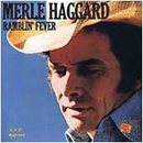 Merle Haggard: 'Ramblin' Fever' (MCA Records, 1977)