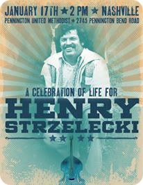 A 'Celebration of Life' for Henry Strzelecki (Tuesday 8 August 1939 - Tuesday 30 December 2014) took place at Pennington United Methodist Church, 2745 Pennington Bend Road in Nashville at 2:00pm on Saturday 17 January 2015