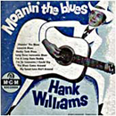 Hank Williams: 'Moanin' The Blues' (MGM Records, 1952)