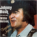 Johnny Bush (with special guest Willie Nelson): 'Together Again' (Delta Records, 1982)