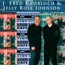 J Fred Knobloch & Kirk Jelly Roll Johnson: 'Live at The Bluebird Cafe' (American Originals, 2000)