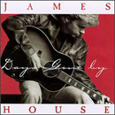 James House: 'Days Gone By' (Epic Records, 1995)