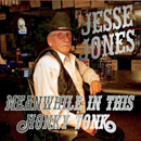 Jesse Jones:'Meanwhile In This Honky Tonk' (Jesse Jones Independent Release, 2019)