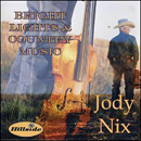 Jody Nix: 'Bright Lights & Country Music' (Hillside Records, 2011)